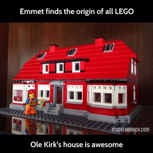 The LEGO Movie Emmet discovers Ole Kirk's House